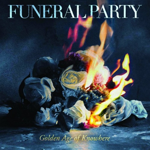 Funeral Party - Golden Age Of Knowhere