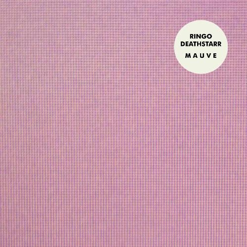Ringo Deathstarr - Mauvd