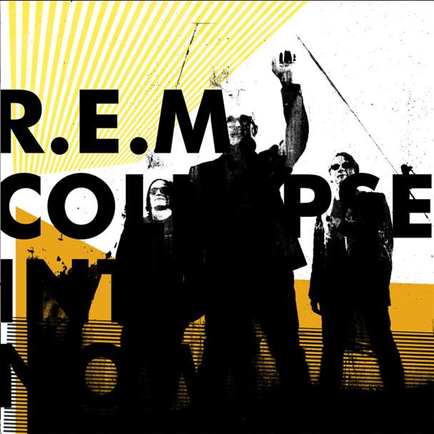 R.E.M - Collapse Into Now
