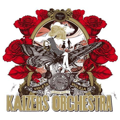 Kaizers Orchestra - Violeta Violeta vol. 3